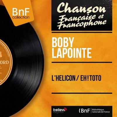 L'hélicon / Eh ! Toto (feat. Jacques Vigouroux et son orchestre) [Mono Version] - Single - Boby Lapointe