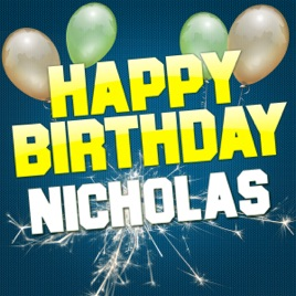 happy birthday nicholas Happy Birthday Nicholas   EP by White Cats Music on Apple Music happy birthday nicholas
