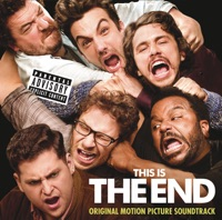 This Is the End (Original Motion Picture Soundtrack)