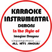 Demons (Originally Performed by Imagine Dragons) [Karaoke Instrumental]