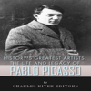 Charles River Editors - History's Greatest Artists: The Life and Legacy of Pablo Picasso (Unabridged)  artwork
