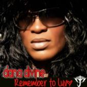 Dana Divine - Remember To Luv