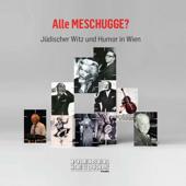 Alle Meschugge? Jüdischer Witz und Humor in Wien