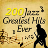 Various Artists - 200 Jazz Greatest Hits Ever artwork