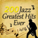 Various Artists - 200 Jazz Greatest Hits Ever
