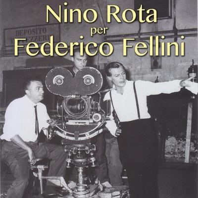 Nino Rota per Federico Fellini - Nino Rota