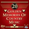 20 Golden Memories of Country Music (Original Gusto Recordings)