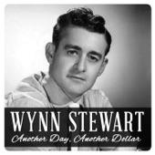 Wynn Stewart - Another Day Another Dollar