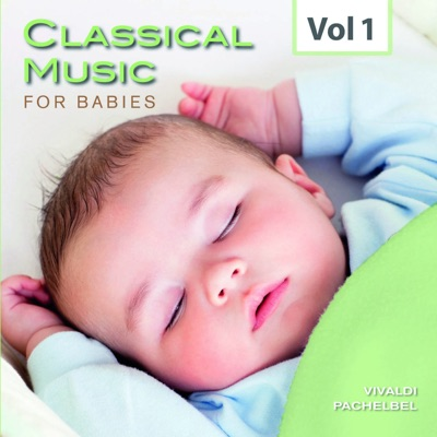 Classical Music for Babies, Vol. 1 (Jonathan Carney, Conductor & Soloist) - Royal Philharmonic Orchestra