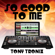 So Good To Me (Instrumental Version) - Tony Tronix