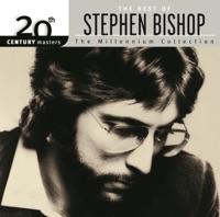 20th Century Masters - The Millennium Collection: The Best of Stephen Bishop - Stephen Bishop