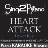 Heart Attack (Lower Key) [Originally Performed By Demi Lovato] [Piano Karaoke Version]