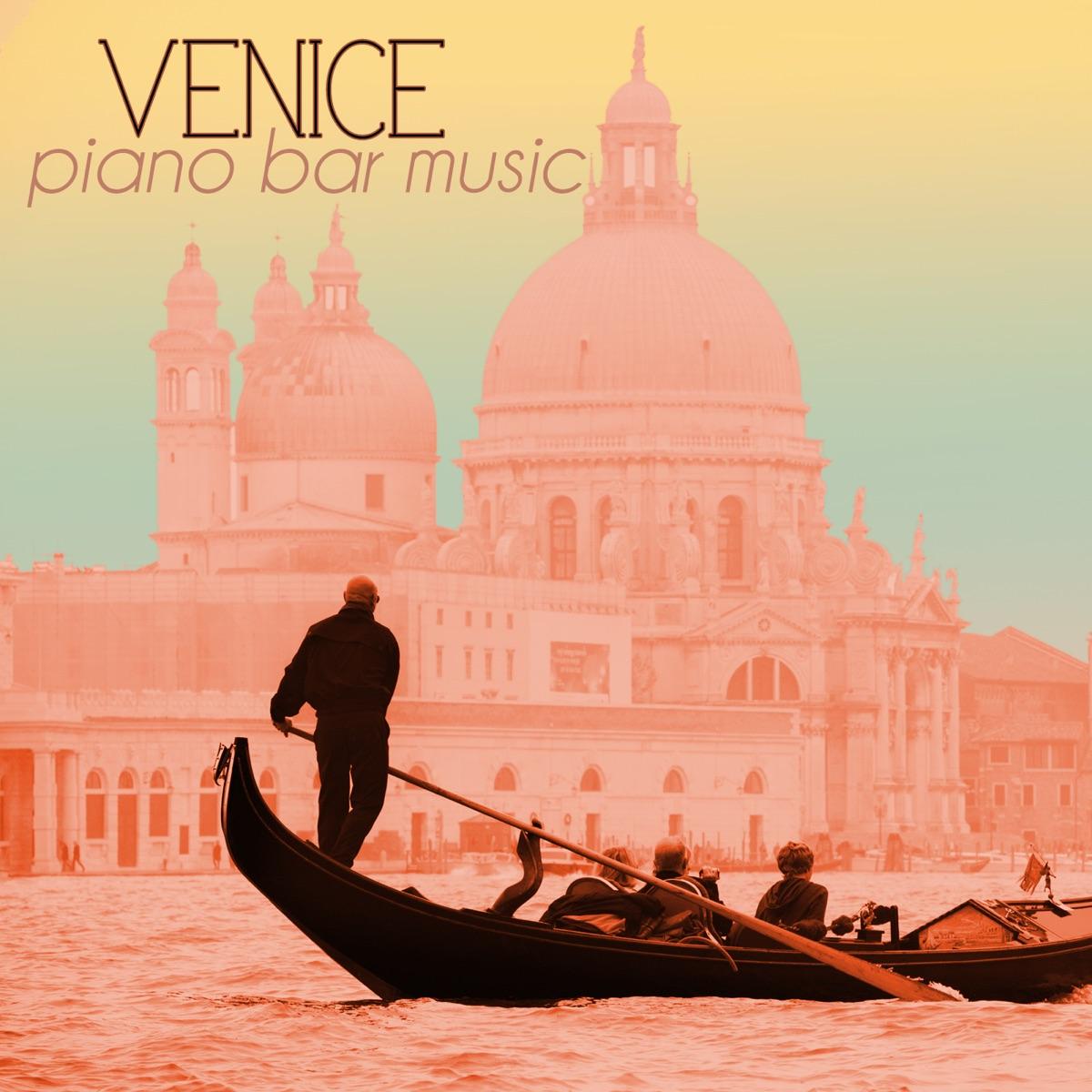 Venice Piano Bar Music - Italian Cocktail Party & Drinking