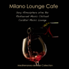 Milano Lounge Cafe - Sexy Atmosphere Wine Bar Restaurant Music Chillout & Cocktail Music Lounge Mediterranea del Mar Collection - Mediterranean Lounge Buddha Dj