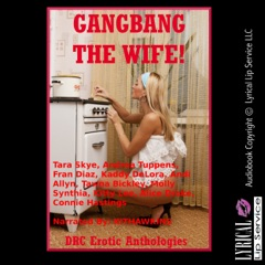 G******g the Wife!: Ten Explicit Rough Group Sex Hot Wife Erotica Stories (Unabridged)