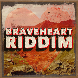 Various Artists - Braveheart Riddim - EP