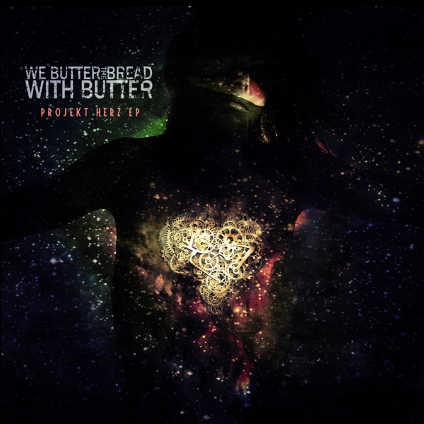 We Butter The Bread With Butter - Projekt Herz EP (2012)