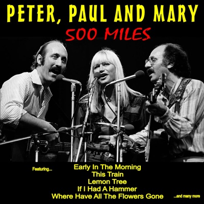 500 Miles - Peter Paul and Mary
