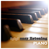 Easy Listening Piano - Chillout Piano Relaxation, Positive Thinking, Well Being, Sleeping Music.