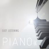 Easy Listening Piano - Music for Quiet Moments, Instrumental Songs for Relaxation and Harmony