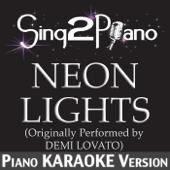 Neon Lights (Originally Performed By Demi Lovato) [Piano Karaoke Version]