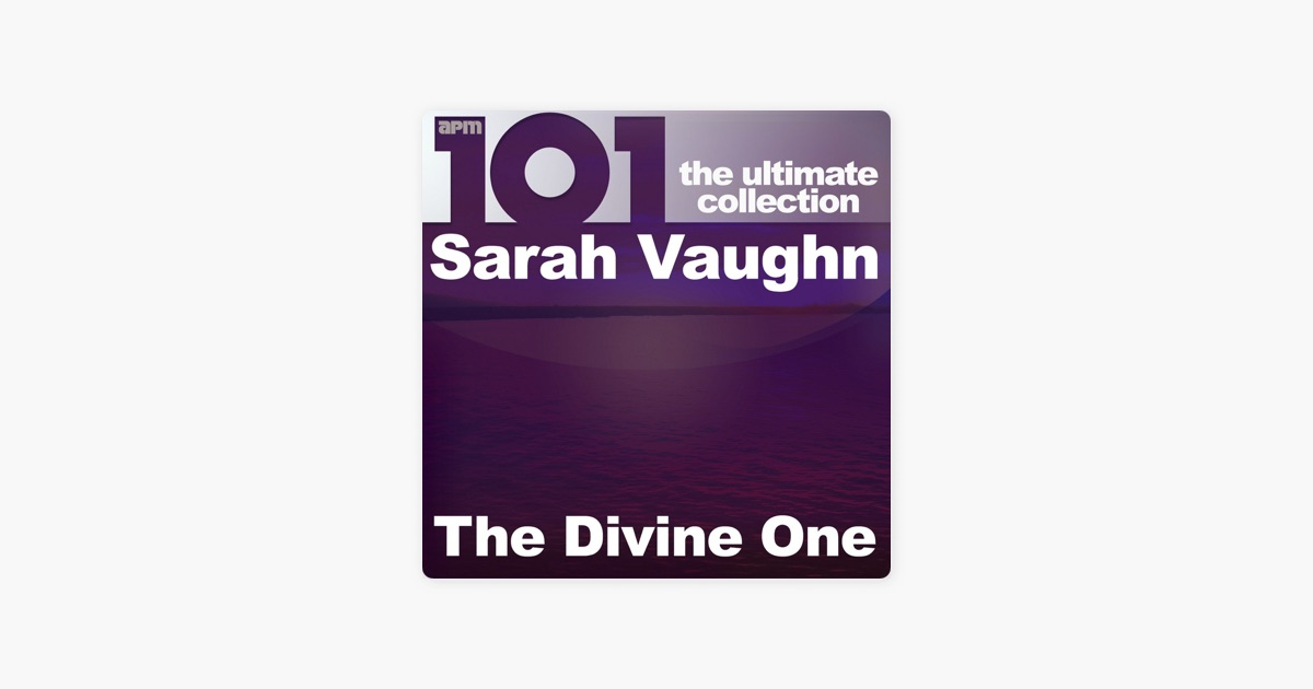 101 the divine one the ultimate collection by sarah vaughan on 101 the divine one the ultimate collection by sarah vaughan on apple music stopboris Image collections