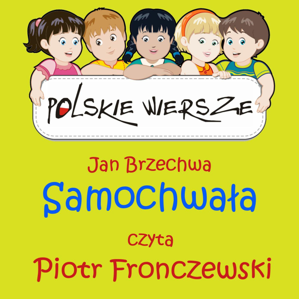 Polskie Wiersze Jan Brzechwa Samochwala Single De Piotr Fronczewski
