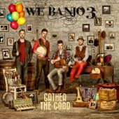 We Banjo 3 - Tell Me Why (Gather the Good)