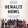 Andy Hall - Denali's Howl: The Deadliest Climbing Disaster on America's Wildest Peak (Unabridged)  artwork