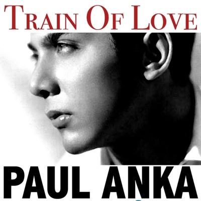 Train Of Love - Paul Anka