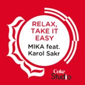 Relax, Take It Easy (Coke Studio Fusion Mix) [feat. Karol Sakr]