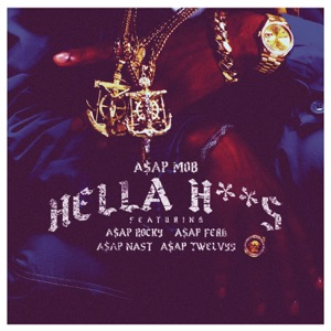 Hella Hoes (feat. A$AP Rocky, A$AP Ferg, A$AP Nast & A$AP Twelvyy) - Single Mp3 Download