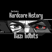 Episode 16 - Nazi Tidbits (feat. Dan Carlin)