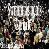Swimming Pools Drink On Geez - Single, GranDimez