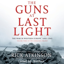 The Guns at Last Light: The War in Western Europe, 1944-1945 - Rick Atkinson mp3 listen download