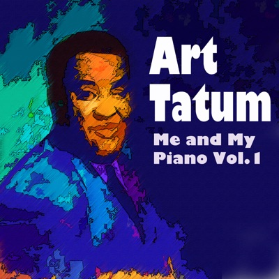 Me and My Piano, Vol. 1: Art Tatum - Art Tatum