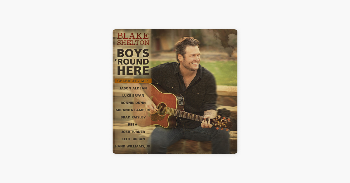 Boys 'Round Here - Blake Shelton - AllMusic