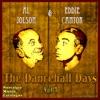 The Dancehall Days Vol. 1, Al Jolson & Eddie Cantor