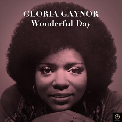 Wonderful Day - Gloria Gaynor