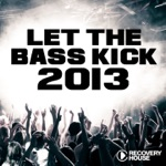 Let the Bass Kick 2013