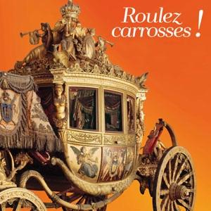 Exposition Roulez carrosses !