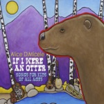 Alice DiMicele - If I Were an Otter
