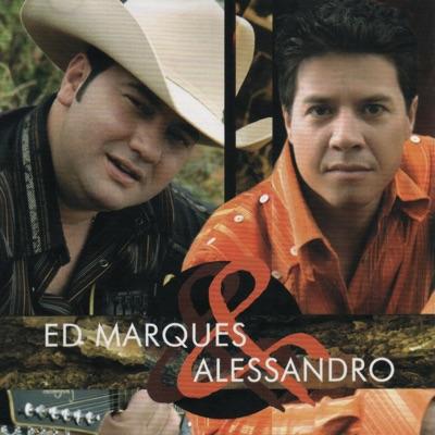 Ed Marques & Alessandro - Ed Marques e Alessandro