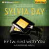 Sylvia Day - Entwined with You: Crossfire Series, Book 3 (Unabridged)  artwork