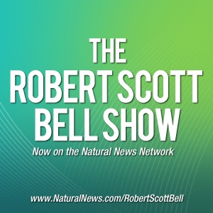 The Robert Scott Bell Show - Radio NaturalNews com by