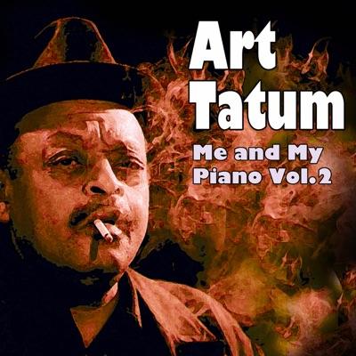 Me and My Piano, Vol. 2 - Art Tatum