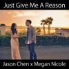 Just Give Me a Reason - Jason Chen & Megan Nicole