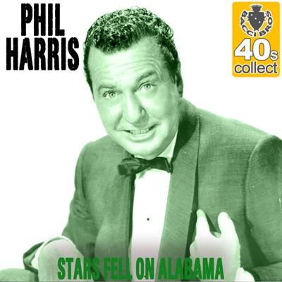 Stars Fell On Alabama (Remastered) - Single - Phil Harris
