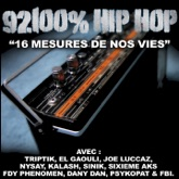 16 mesures de nos vies (feat. Triptik, El Gaouli, Joe Luccaz, Nysay, Kalash, Sinik, FDY, Phenomen, Dany Dan, Psykopat & FBI) [92100% Hip Hop] - Single