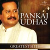 Greatest Hits, Pankaj Udhas